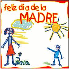 10 de mayo dia de la madre