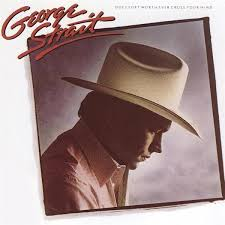 George Strait - Does Fort Worth Ever Cross You