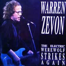 Warren Zevon - The Electric Werewolf Strikes Again