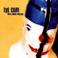 Cure - Wild Mood Swings