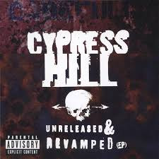 Cypress Hill - Unreleased & Revamped