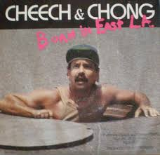 Cheech And Chong - Born In East L.A.