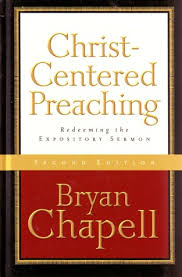 Christ-Centered Preaching - Bryan Chapell