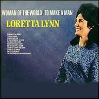 Loretta Lynn - Woman Of The World   To Make A Man