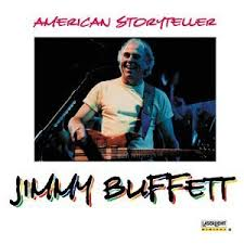 Jimmy Buffett - American Storyteller