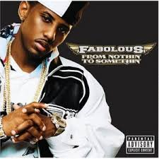 Fabolous - From Nothin' To Somethin' (Edited)