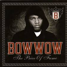 bow wow the price of fame