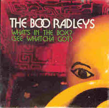 Boo Radleys - What's In The Box?