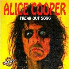 Alice Cooper - Freak Out Song