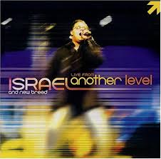 Israel & New Breed - Live From Another Level