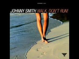 johnny smith walk don t run