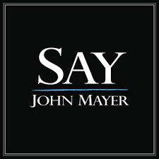 john mayer say single