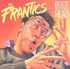 The Frantics - Boot To The Head