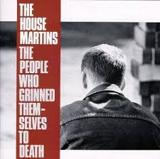 Housemartins - The People Who Grinned Themselves To Death