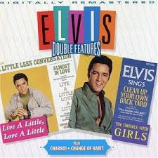 Elvis Presley - Live A Little - Charro! - Trouble - Change