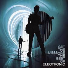 Electronic - Get The Message: The Best Of Electronic