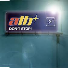 ATB - Don't Stop! - Remixes - Single