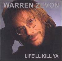 Warren Zevon - Life'll Kill Ya