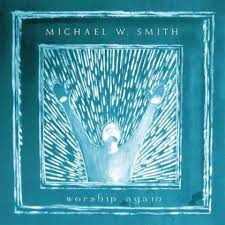 Michael W. Smith - Worship Again