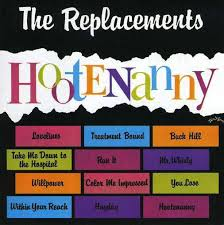 Replacements - Hootenanny