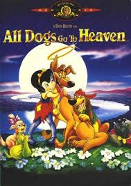 all dogs goes to heaven