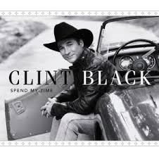 Clint Black - Spend My Time
