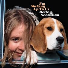 Belle & Sebastian - I'm Waking Up To Us