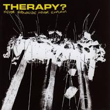 Therapy - Never Apologise Never Explain