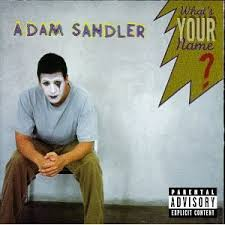 Adam Sandler - Whats Your Name