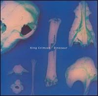King Crimson - Dinosaur
