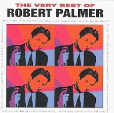 Robert Palmer - The Best Of Robert Palmer
