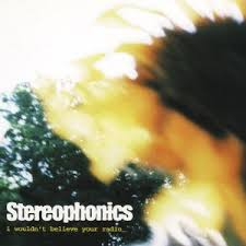 Stereophonics - I Wouldn't Believe Your Radio