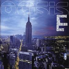 oasis standing on the shoulder of giants