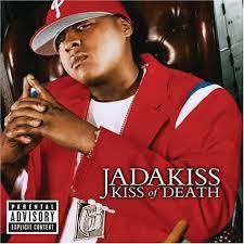 kiss of death jadakiss