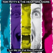 Tom Petty - Let Me Up I've Had Enough