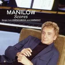 Barry Manilow - Scores: Songs From Copacabana And Harmony