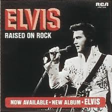Elvis Presley - Raised On Rock