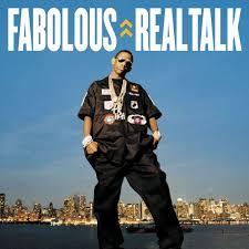fabolous real talk