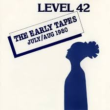 level 42 the early tapes