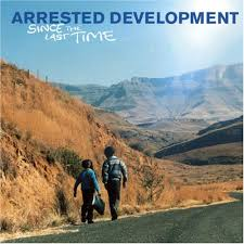 Arrested Development - Since The Last Time