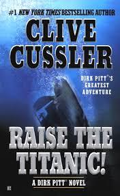 clive cussler raise the titanic