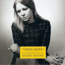 Sandy Denny - Listen, Listen: An Introduction To Sandy Denny