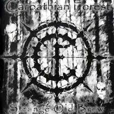 Carpathian Forest - Strange Old Brew