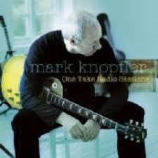Mark Knopfler - One Take Radio Sessions