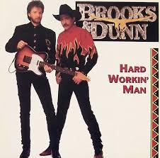 brooks and dunn hard workin man