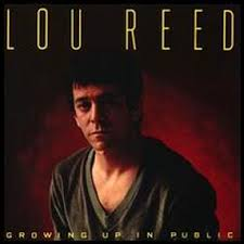 Lou Reed - Growing Up In Public
