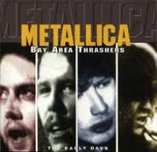 Metallica - Bay Area Thrashers (The Early Days Of The Metal Attack)