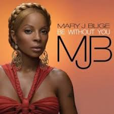 Mary J Blige - Be Without You - Single