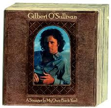 Gilbert O'sullivan - Stranger In My Own Backyard