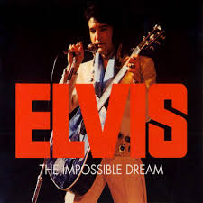 Elvis Presley - The Impossible Dream